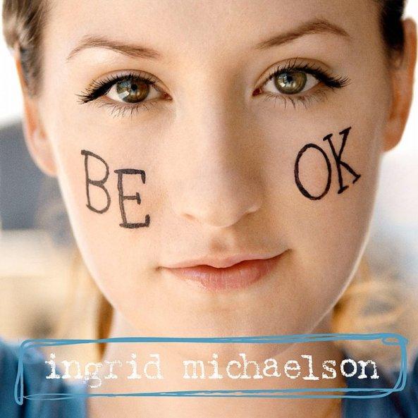 be-ok-by-ingrid-michaelson_v434oqwdpm8x_full